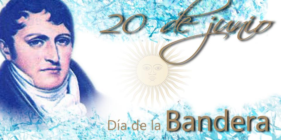 HISTORIA_ 20 JUNIO_ DIA  de la BANDERA