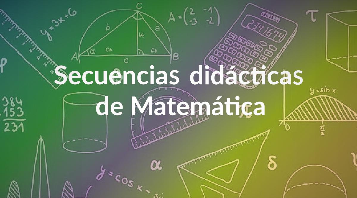 Secuencias didácticas de Matemática | www.mendoza.edu.ar
