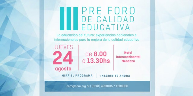 Llega el III Pre Foro de Calidad Educativa en Mendoza